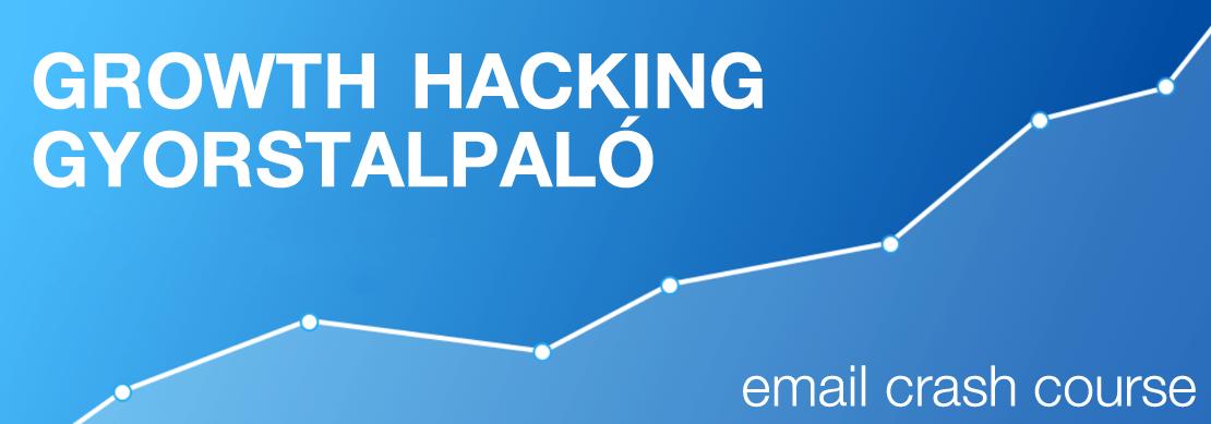 Growth Hacking Gyorstalpaló Email Kurzus