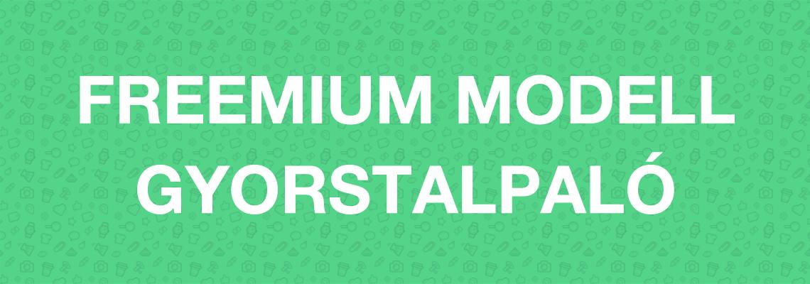 Freemium modell Gyorstalpaló