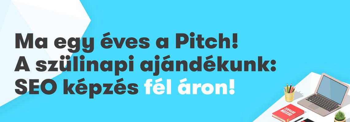 1 éves The Pitch. Szülinapi ajándék: SEO képzés fél áron